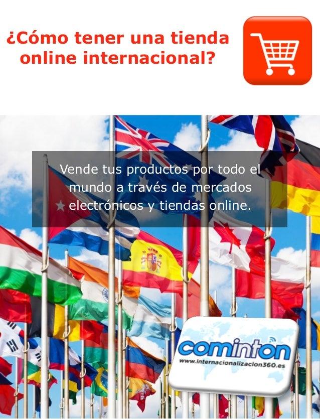 ¿Cómo tener una tienda online internacional? Vende tus productos por todo el mundo a través de mercados electrónicos y tie...