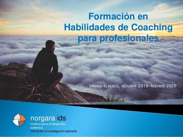 norgara ids instituto para el desarrollo sistémico formación e investigación aplicada Formación en Habilidades de Coaching...