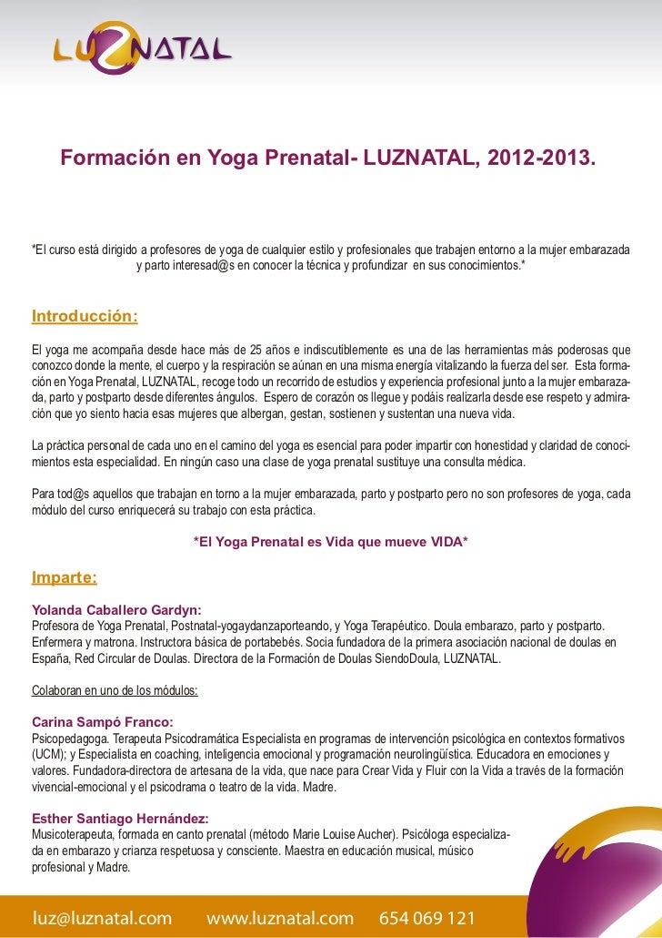 Formación en Yoga Prenatal- LUZNATAL, 2012-2013.*El curso está dirigido a profesores de yoga de cualquier estilo y profesi...