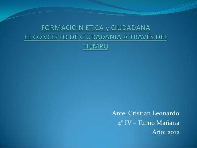 Arce, Cristian Leonardo 4° IV – Turno Mañana               Año: 2012