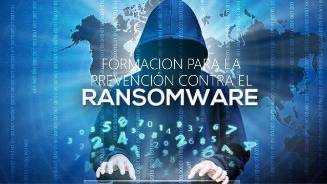 FORMACION PARA EMPRESAS PARA PREVENIR EL RANSOMWARE 20/10/2016 www.quantika14.com 1 FORMACION PARA LA PREVENCIÓN CONTRA EL