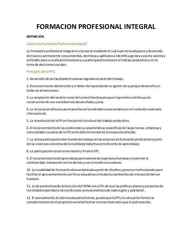FORMACION PROFESIONAL INTEGRAL DEFINICION ¿Qué esla FormaciónProfesionalIntegral? La formaciónprofesional integral esel pr...