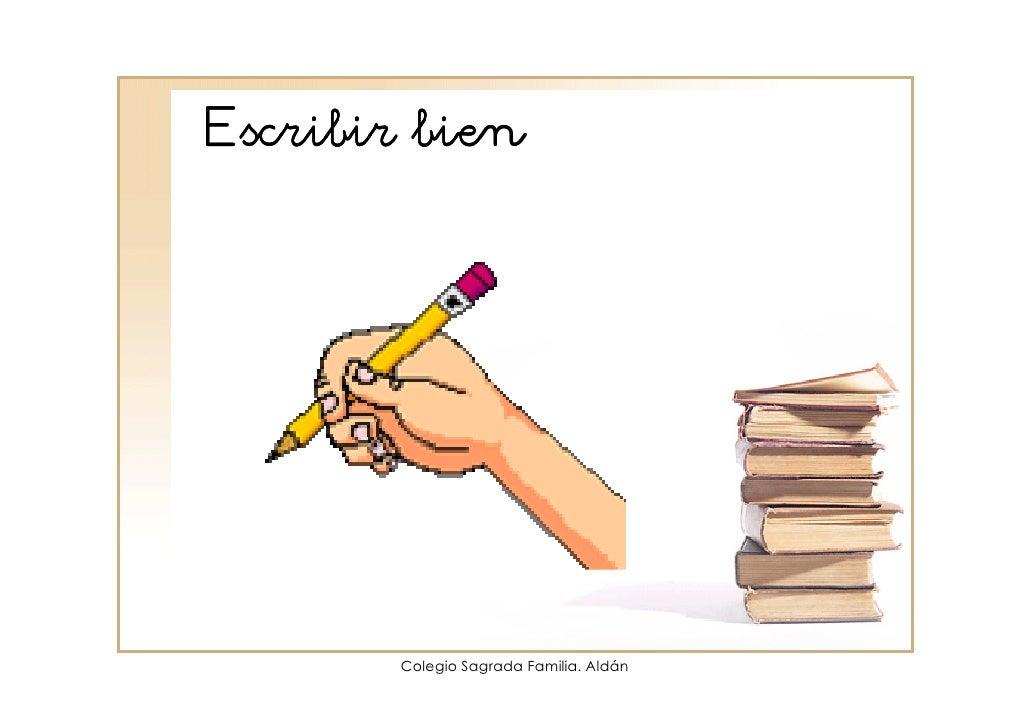 Escribir bien            Colegio Sagrada Familia. Aldán