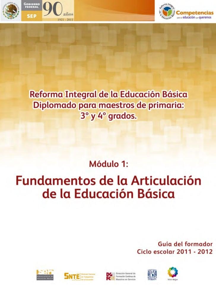 Reforma Integral de la Educación BásicaDiplomado para maestros de primaria:           3° y 4° grados          Módulo 1    ...