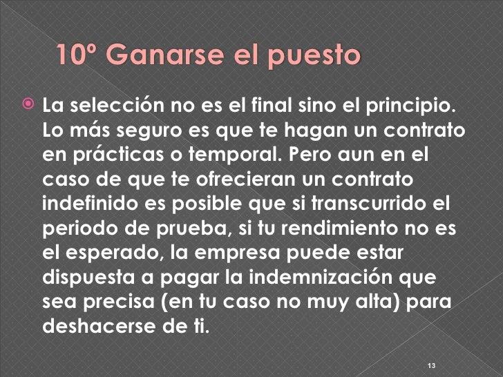 10º Ganarse el puesto    La selección no es el final sino el principio.     Lo más seguro es que te hagan un contrato    ...