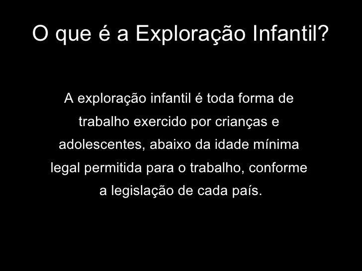 exploraçao infantil Slide 2