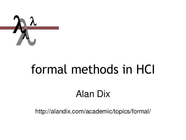  formal methods in HCI Alan Dix http://alandix.com/academic/topics/formal/  