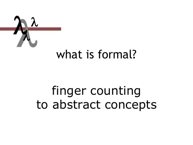  what is formal? finger counting to abstract concepts  