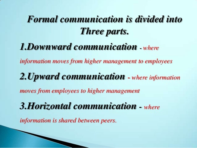 examples of formal communication channels These consist out of formal channels, like planned meetings and processes,  to  use a definition, formal communication is (1) a style of speaking or  in  scandinavian cultures, for example, it's considered best if the boss is.