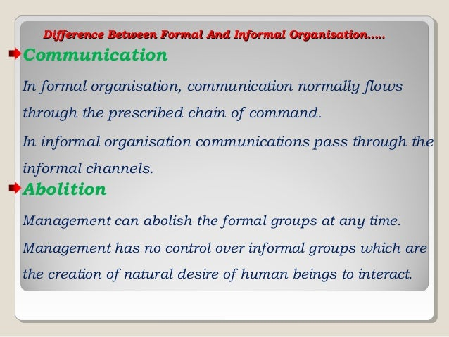 similarities between formal and informal groups Lecture on formal and informal groups by pjphillp adapted by navendu k sharma our discussion today is based on the social groups that we come across.