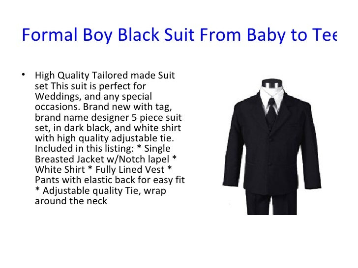 Formal Boy Black Suit From Baby to Teen <ul><li>High Quality Tailored made Suit set This suit is perfect for Weddings, and...
