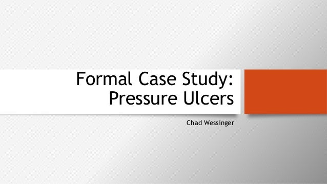 Pressure Ulcers: Case Study and Lessons Learned