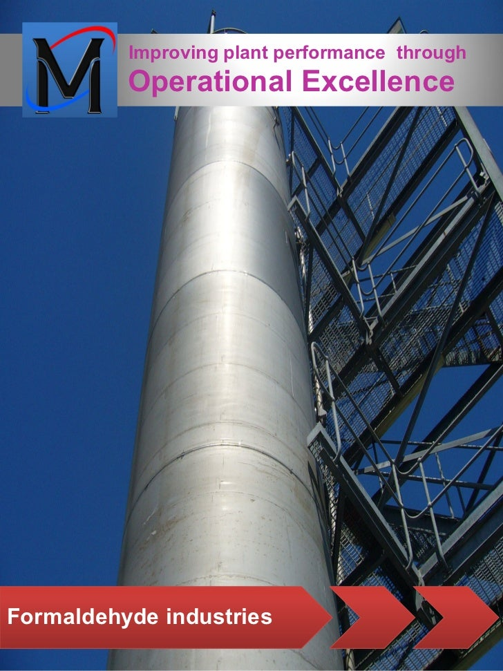 Improving plant performance through          Operational ExcellenceFormaldehyde industries