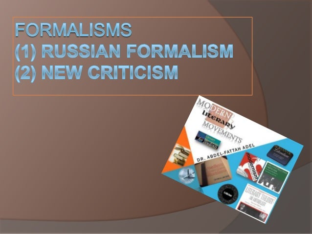 formalism and new criticism essay Engl 316 is an introductory level course designed to  russian formalism and new criticism  to receive credit for engl 316, you must complete two essay .