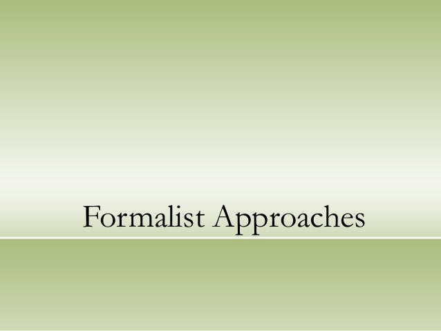Formalist Approaches