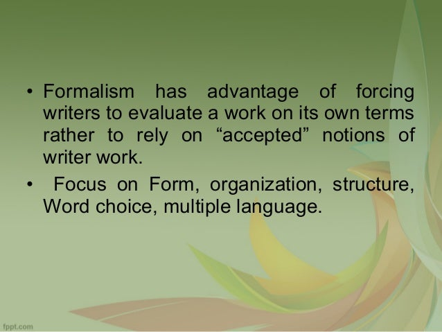 formalist literary analysis Formal properties of literature here's a really simple approach to formal analysis: the whole idea of literary analysis is that literature tries to make.