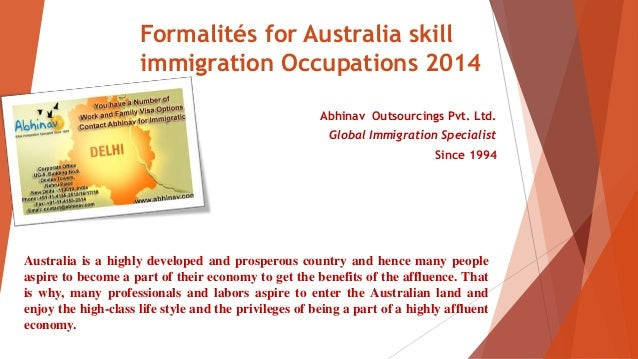 Formalités for Australia skill immigration Occupations 2014 Abhinav Outsourcings Pvt. Ltd. Global Immigration Specialist S...