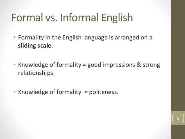 informal language in the american english This is the british english definition of informal language view american english definition of informal language  change your default dictionary to american english.