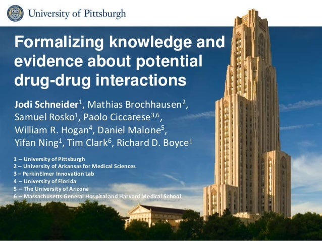 Formalizing knowledge and evidence about potential drug-drug interactions Jodi Schneider1, Mathias Brochhausen2, Samuel Ro...