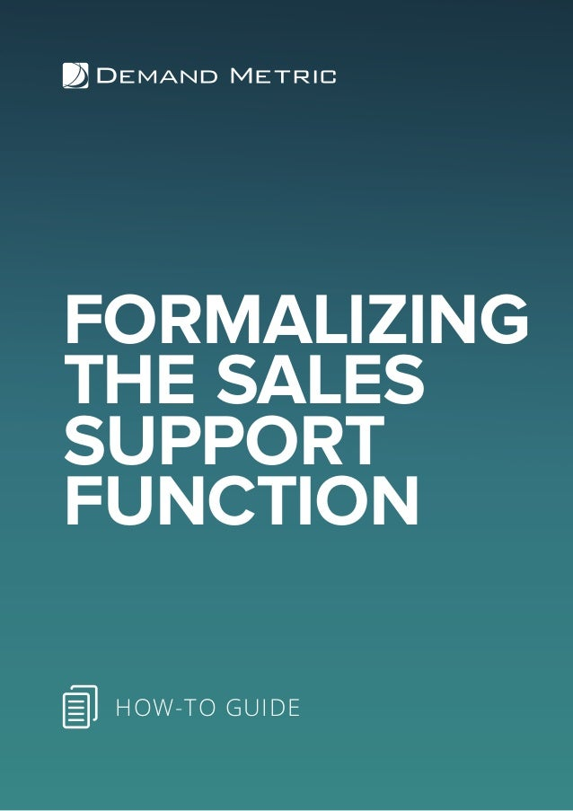 FORMALIZING THE SALES SUPPORT FUNCTION HOW-TO GUIDE