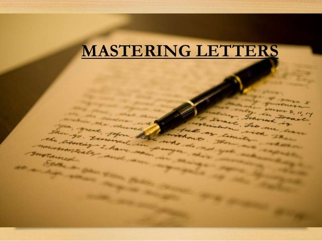 MASTERING LETTERS