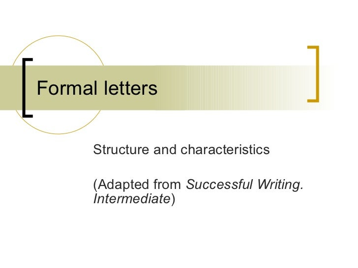formal letters structure and characteristics adapted from successful writing