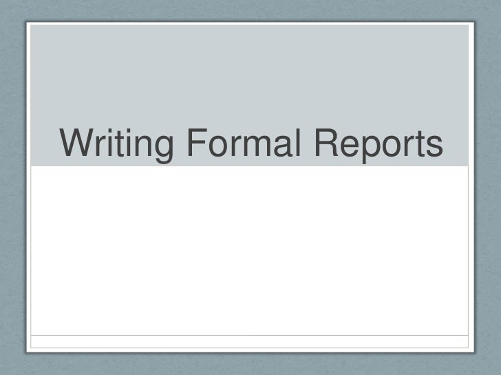 Formal Reports – Layout of a Formal Report