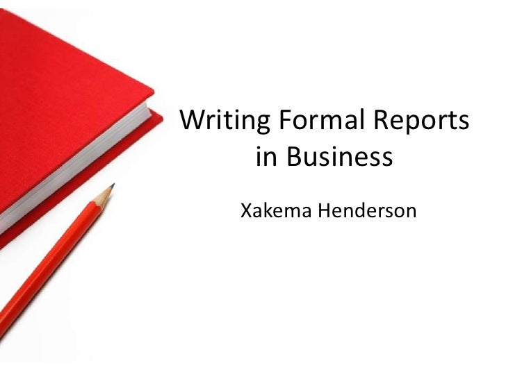 Writing Formal Reports In Businessu003cbr /u003eXakema ...  Layout Of A Formal Report