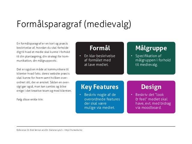 Formålsparagraf (medievalg) Reference: Dr. Bob Vernon and Dr. Darlene Lynch – http://hsmedia.biz En formålsparagraf er en ...