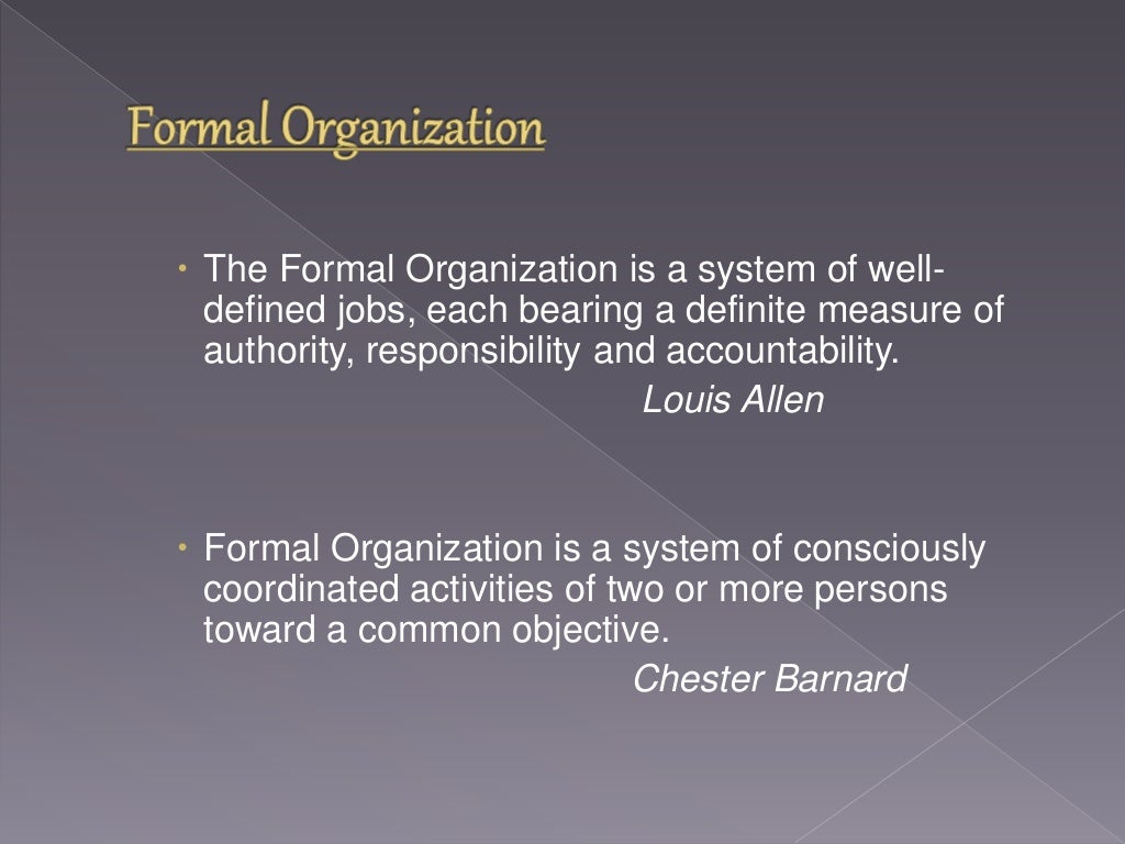 walmart formal and informal hierarchy Formal and informal organization the formal organization refers to the structure of jobs and positions with clearly defined functions and relationships as prescribed by the top management this type of organization is built by the management to realize objectives of an enterprise and is bound by rules, systems and procedures.