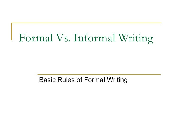 rules for writing formal essays Read to know the difference between writing informal & formal letters to avoid  mistakes  task 1: write a letter task 2: write an essay.