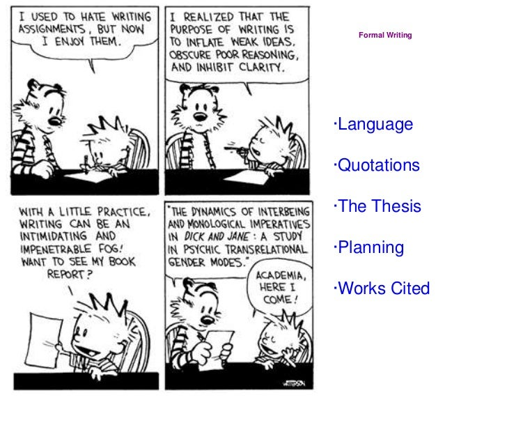 Formal Writing<br />·Language<br />·Quotations<br />·The Thesis<br />·Planning<br />·Works Cited<br />
