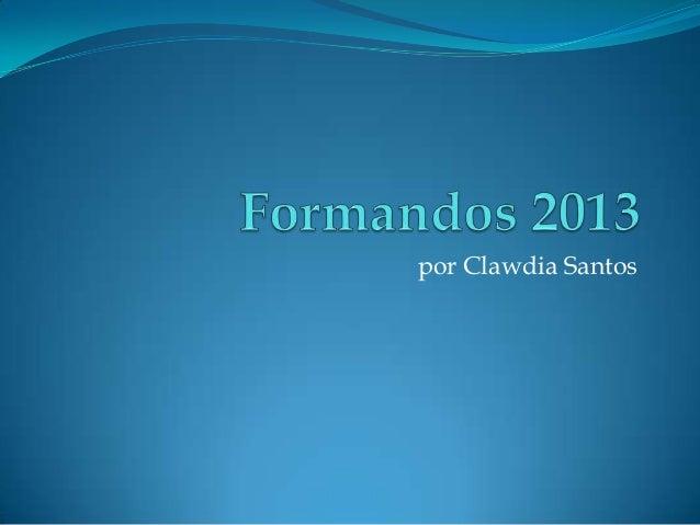 por Clawdia Santos