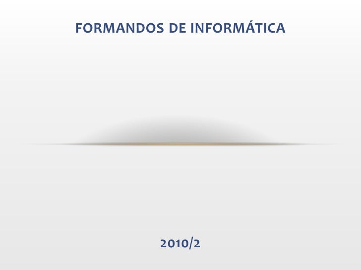 Formandosde Informática<br />2010/2<br />