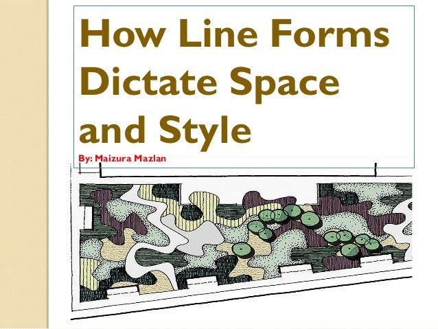 How Line Forms Dictate Space and StyleBy: Maizura Mazlan