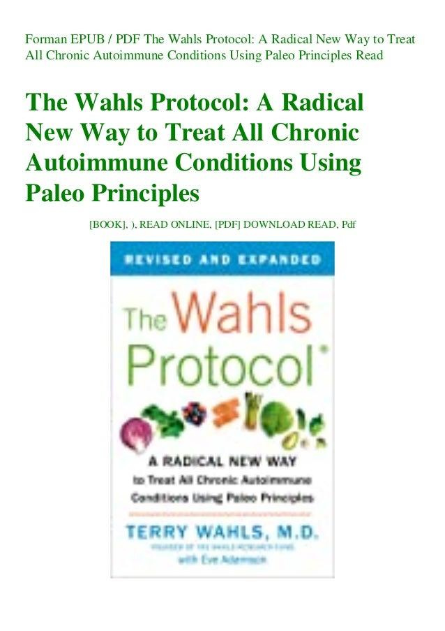Forman EPUB / PDF The Wahls Protocol: A Radical New Way to Treat All Chronic Autoimmune Conditions Using Paleo Principles ...