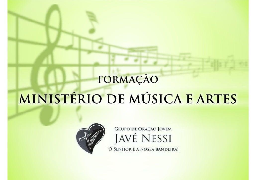 FORMAÇÃOMINISTÉRIO DE MÚSICA E ARTES