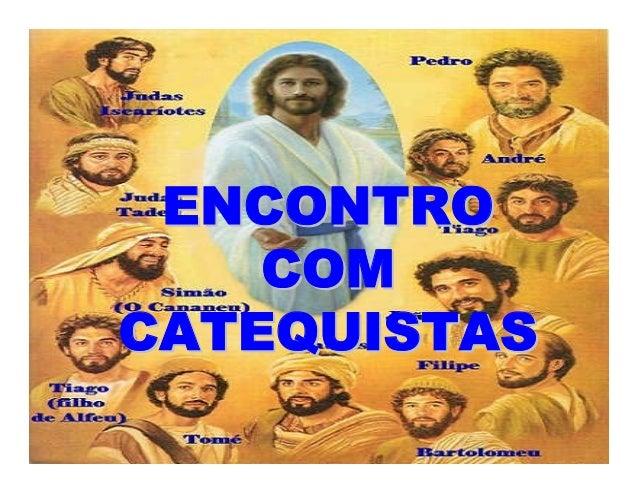 ENCONTROENCONTRO COMCOM CATEQUISTASCATEQUISTAS