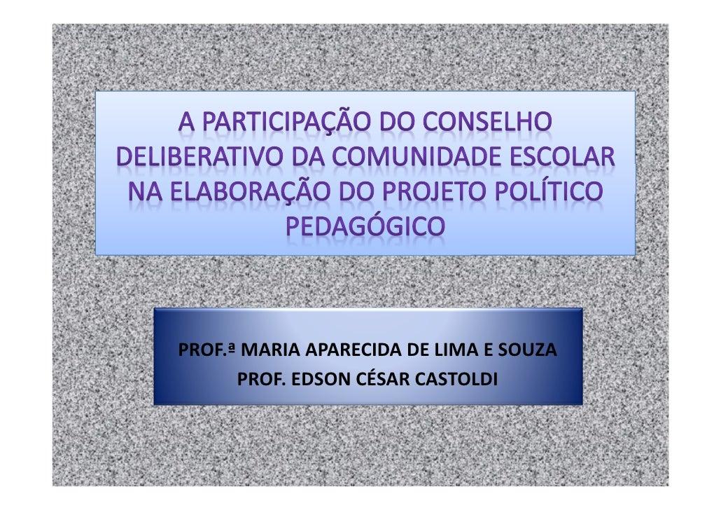 PROF.ª MARIA APARECIDA DE LIMA E SOUZA      PROF. EDSON CÉSAR CASTOLDI