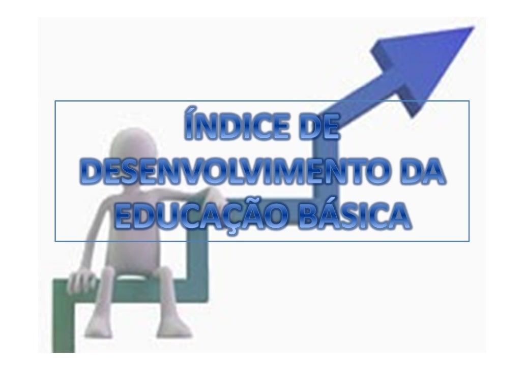 IDEB – Indicador do Desenvolvimento da             Educação Básica          IDEB 2009/2010 – ANOS INICIAIS         MUNICÍP...