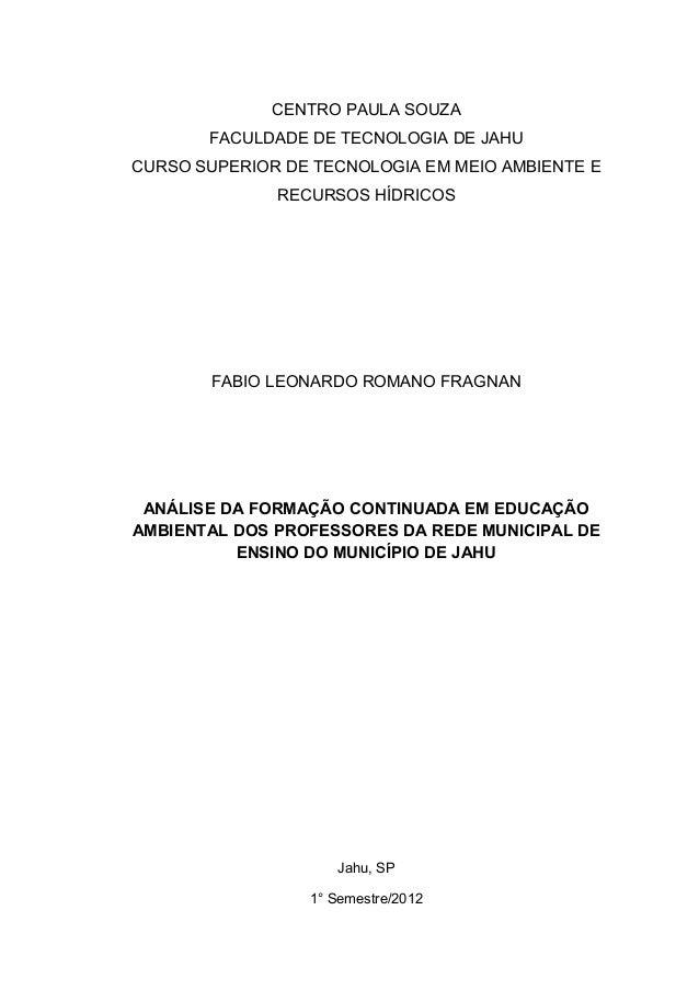 CENTRO PAULA SOUZA       FACULDADE DE TECNOLOGIA DE JAHUCURSO SUPERIOR DE TECNOLOGIA EM MEIO AMBIENTE E              RECUR...
