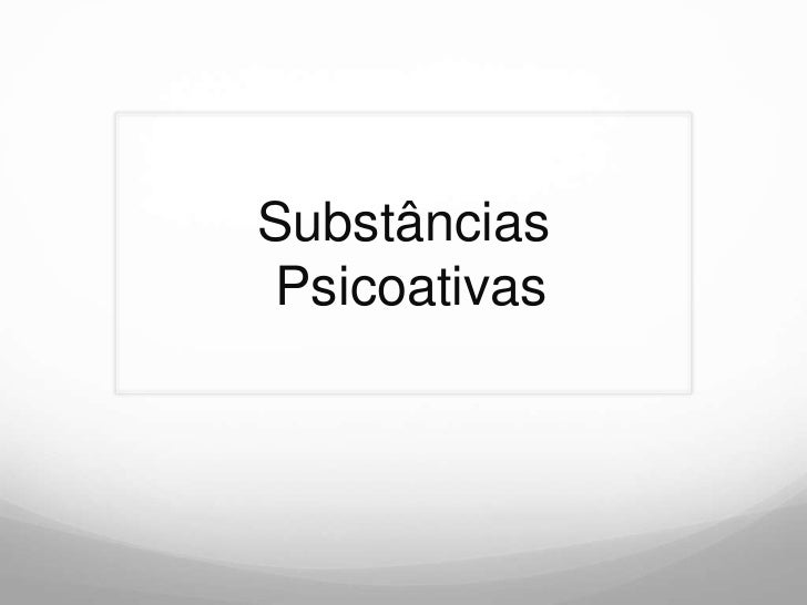 SubstânciasPsicoativas