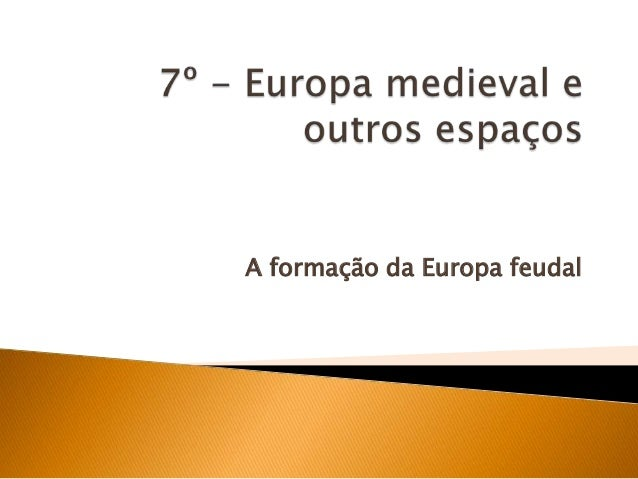 A formação da Europa feudal