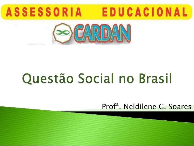 Profª. Neldilene G. Soares