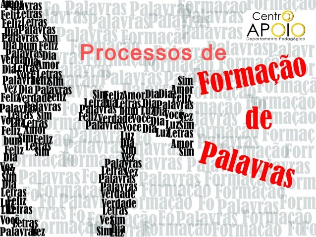 Processos de         Forma  ção             de         Palav              r as