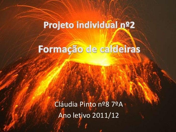 Cláudia Pinto nº8 7ºA Ano letivo 2011/12