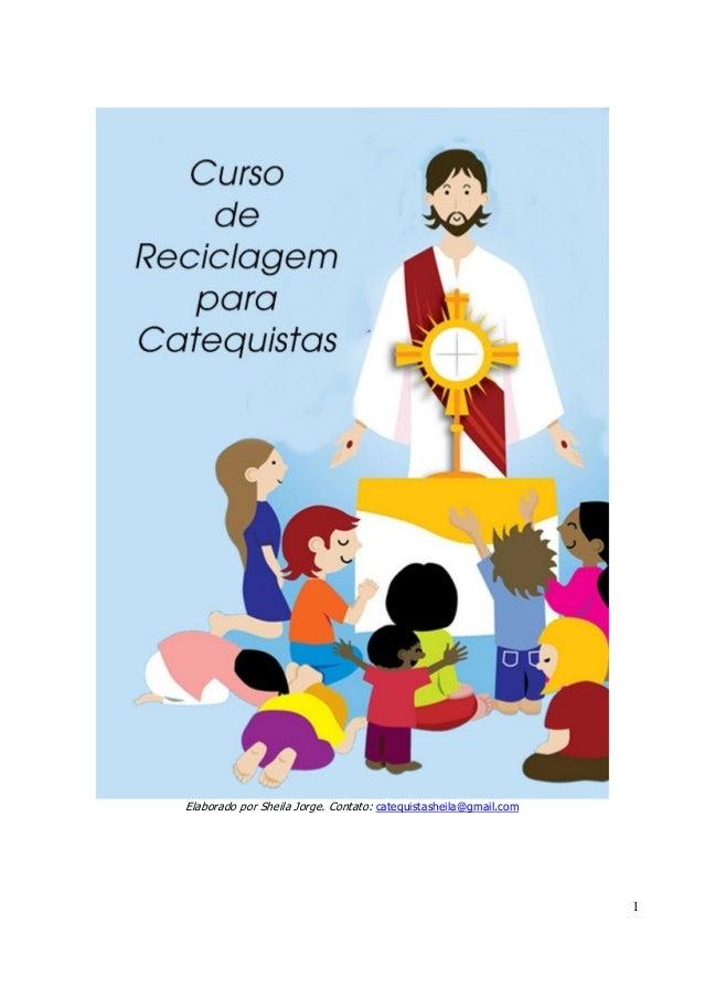 1  Elaborado por Sheila Jorge. Contato: catequistasheila@gmail.com