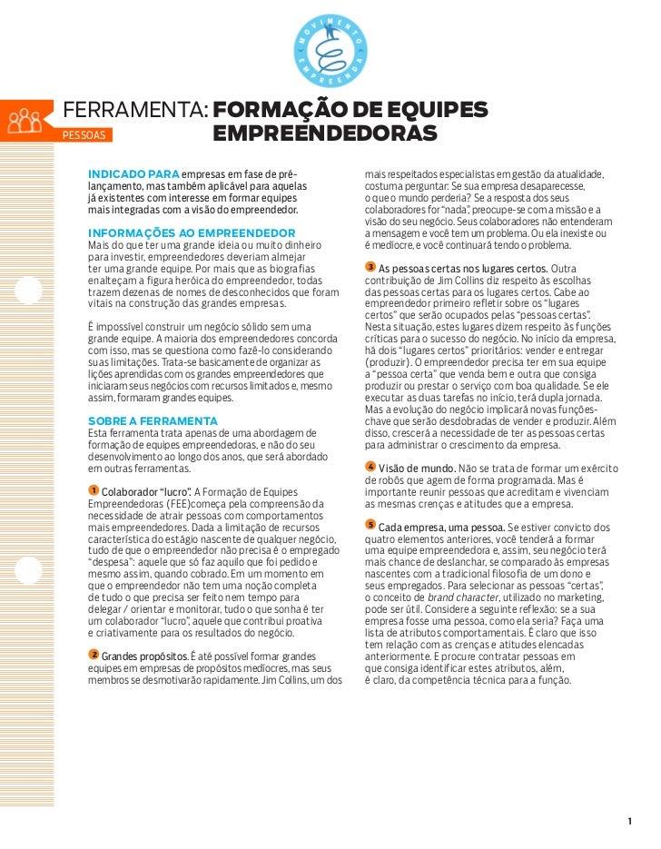 ferramenta: formaÇão DE EQUIPESPessoas     EMPREENDEDORAS INDICADO PARA empresas em fase de pré-                     mais ...