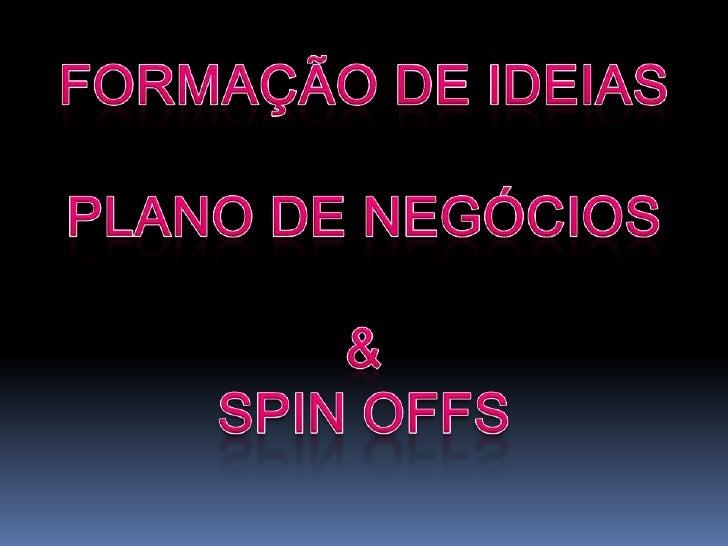 Formação de ideias            e   decisão de arranqueFontes de ideiasMétodos para a formação de ideiasTécnicas para a solu...