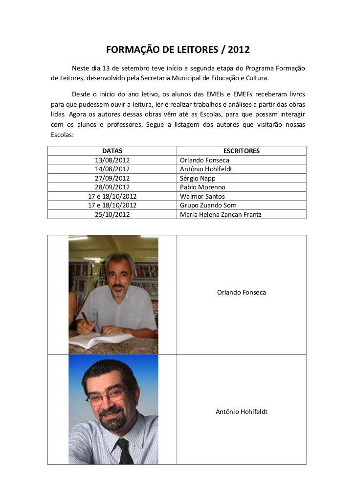 FORMAÇÃO DE LEITORES / 2012       Neste dia 13 de setembro teve início a segunda etapa do Programa Formaçãode Leitores, de...